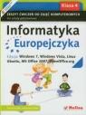 Informatyka Europejczyka 4 Zeszyt ćwiczeń do zajęć komputerowych Edycja: Kiałka Danuta, Kiałka Katarzyna