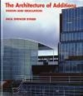 Architecture of Additions Design and Regulation Paul Spencer Byard, P Byard