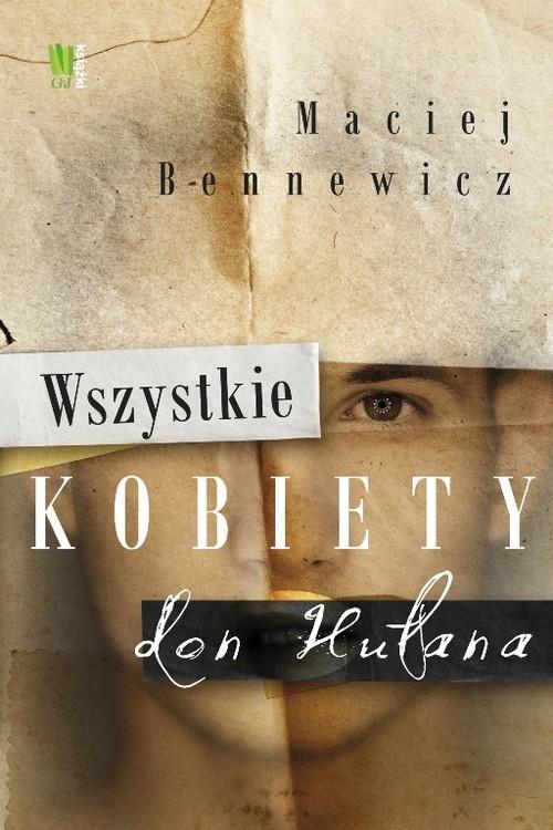 Wszystkie kobiety don Hułana Bennewicz Maciej