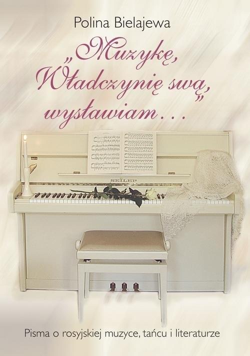 Muzykę, Władczynię swą wysławiam... Bielajewa Polina