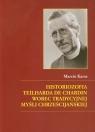 Historiozofia Teilharda de Chardin wobec tradycyjnej myśli chrześcijańskiej