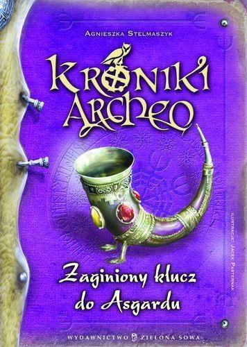 Kroniki Archeo. Zaginiony klucz do Asgardu. Tom 6 Stelmaszyk Agnieszka