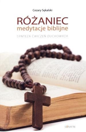 Różaniec medytacje biblijne Sękalski Cezary