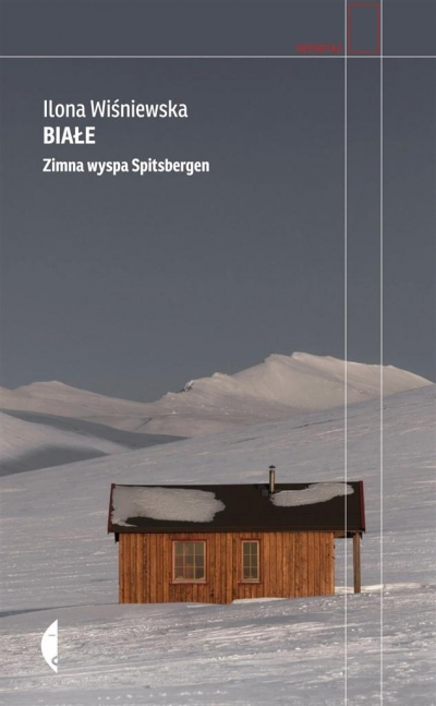 Białe. Zimna wyspa Spitsbergen Ilona Wiśniewska