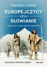 Początki ludów Europejczycy czyli Słowianie