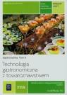 Technologia gastronomiczna z towaroznawstwem. Gastronomia. Tom 2. Podręcznik. Część 2. technik żywienia i usług gastronomicznych