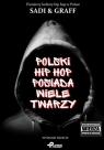 Polski hip hop posiada wiele twarzy