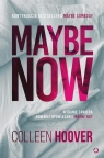 Maybe Now. Maybe Not Colleen Hoover