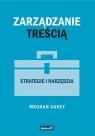 Zarządzanie treściąStrategie i narzędzia Meghan Casey