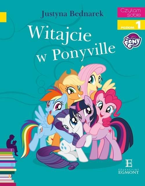 Witajcie w Ponyville Czytam sobie Bednarek Justyna