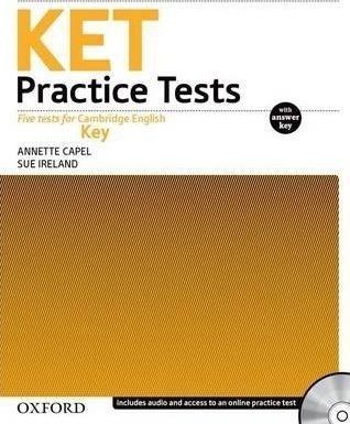 KET Practice Tests with key + CD OXFORD Sue Ireland, Annette Capel