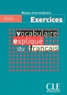 Vocabulaire expliqué du français Niveau intermédiaire Exercices