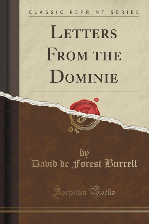 Letters From the Dominie (Classic Reprint) Burrell David de Forest