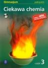 Ciekawa chemia 3 Podręcznik z płytą CD Gimnazjum Gulińska Hanna, Smolińska Janina