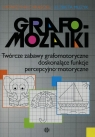 Grafomozaiki Twórcze zabawy grafomotoryczne doskonalące funkcje percepcyjno-motoryczne