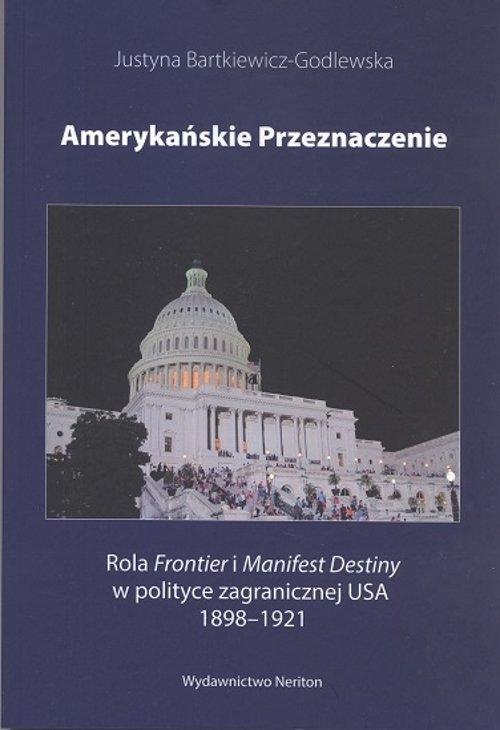 Amerykańskie przeznaczenie Bartkiewicz-Godlewska Justyna