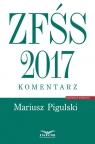 ZFŚS 2017 Komentarz Pigulski Mariusz
