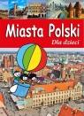 Miasta Polski Dla dzieci Żywczak Krzysztof