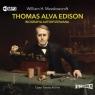 Thomas Alva Edison. Biografia autoryzowana. CD William H. Meadowcroft