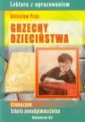 Grzechy dzieciństwa Lektura z opracowaniem Bolesław PrusGimnazjum, Nożyńska-Demianiuk Agnieszka