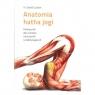 Anatomia hatha jogi Podręcznik dla uczniów, nauczycieli i praktykujących