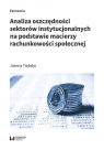 Analiza oszczędności sektorów instytucjonalnych na podstawie macierzy Trębska Joanna