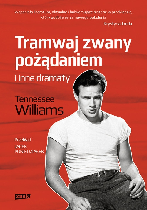 Tramwaj zwany pożądaniem i inne dramaty Williams Tennessee