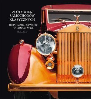 Złoty wiek samochodów klasycznych Sebastiano Salvetti