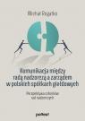 Komunikacja między radą nadzorczą a zarządem w polskich spółkach Rogatko Michał