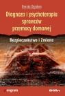 Diagnoza i psychoterapia sprawców przemocy domowej