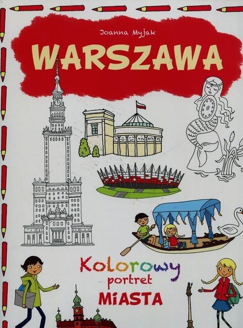 Warszawa Kolorowy portret miasta Myjak Joanna