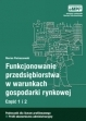 Funkcjonowanie przedsiębiorstwa w warunkach gospodarki rynkowej Ćwiczenia Marian Pietraszewski