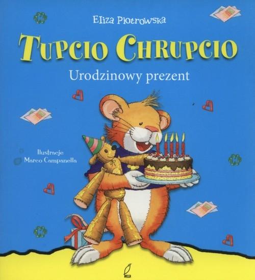 Tupcio Chrupcio Urodzinowy prezent Piotrowska Eliza