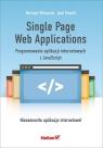 Single Page Web Applications. Programowanie aplikacji internetowych z JavaScript Mikowski Michael, Powell  Josh