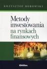 Metody inwestowania na rynkach finansowych Borowski Krzysztof