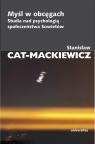 Myśl w obcęgach Studia nad psychologią społeczeństwa Sowietów Cat-Mackiewicz Stanisław