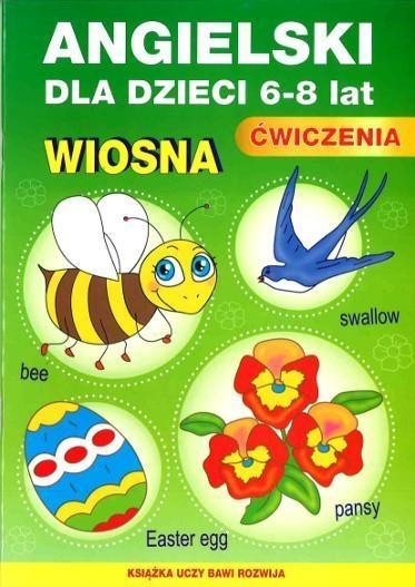 Angielski dla dzieci 6-8 lat. Ćwiczenia. Wiosna Zeszyt 21 Piechocka-Empel Katarzyna