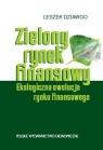 Zielony rynek finansowy Ekologiczna ewolucja rynku finansowego Dziawgo Leszek
