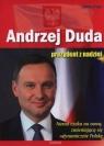 Andrzej Duda Prezydent z nadziei Preger Ludwika