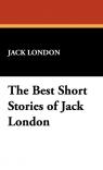 The Best Short Stories of Jack London London Jack