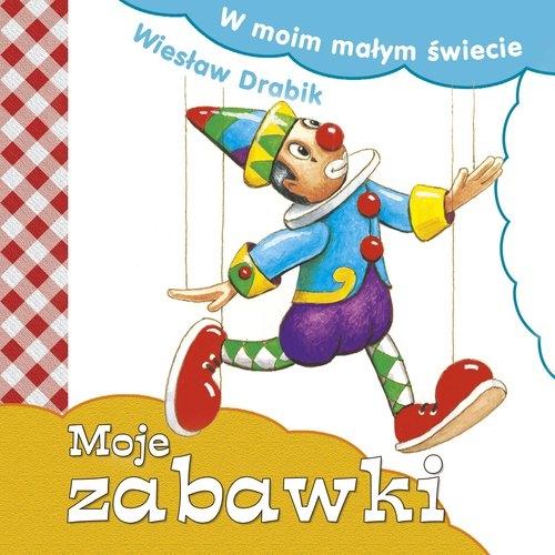 Moje zabawki Drabik Wiesław