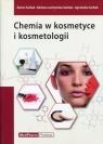 Chemia w kosmetyce i kosmetologii Sarbak Zenon