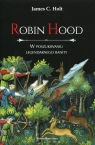 Robin Hood W poszukiwaniu legendarnego banity Holt James C.