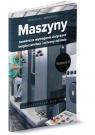 Maszyny Zasadnicze wymagania dotyczące bezpieczeństwa i ochrony zdrowia