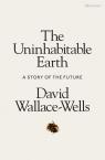 The Uninhabitable Earth Wallace-Wells David