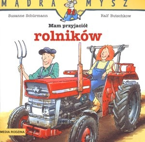 Mam przyjaciół rolników Butschkow Ralf, Schurmann Susanne