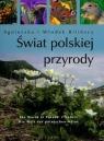 Świat polskiej przyrody  Agnieszka i Włodek Bilińscy