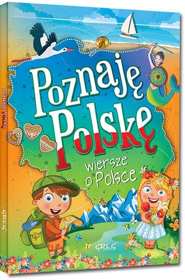 Poznaję Polskę Wiersze O Polsce Kolorowe Ilustracje Kreda