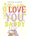 Peter Rabbit. I Love You Daddy