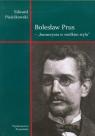 Bolesław Prus Humorysta w wielkim stylu Studia i szkice Pieścikowski Edward